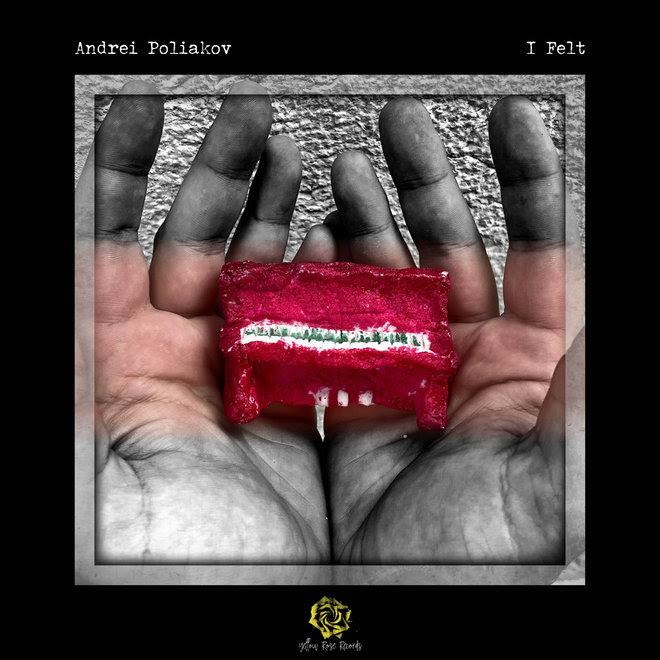 Andrei Poliakov Releases New Single I Felt