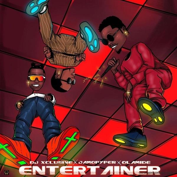 DJ Xclusive – Entertainer ft. Olamide