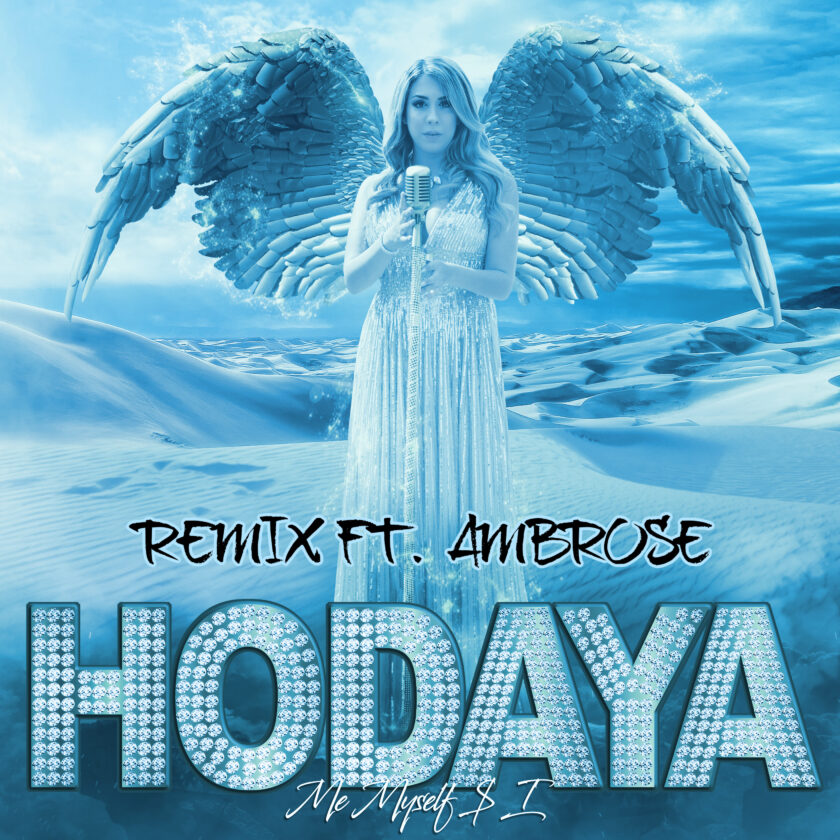 """Hodaya Releases Remix For """"Me, Myself, and I"""""""