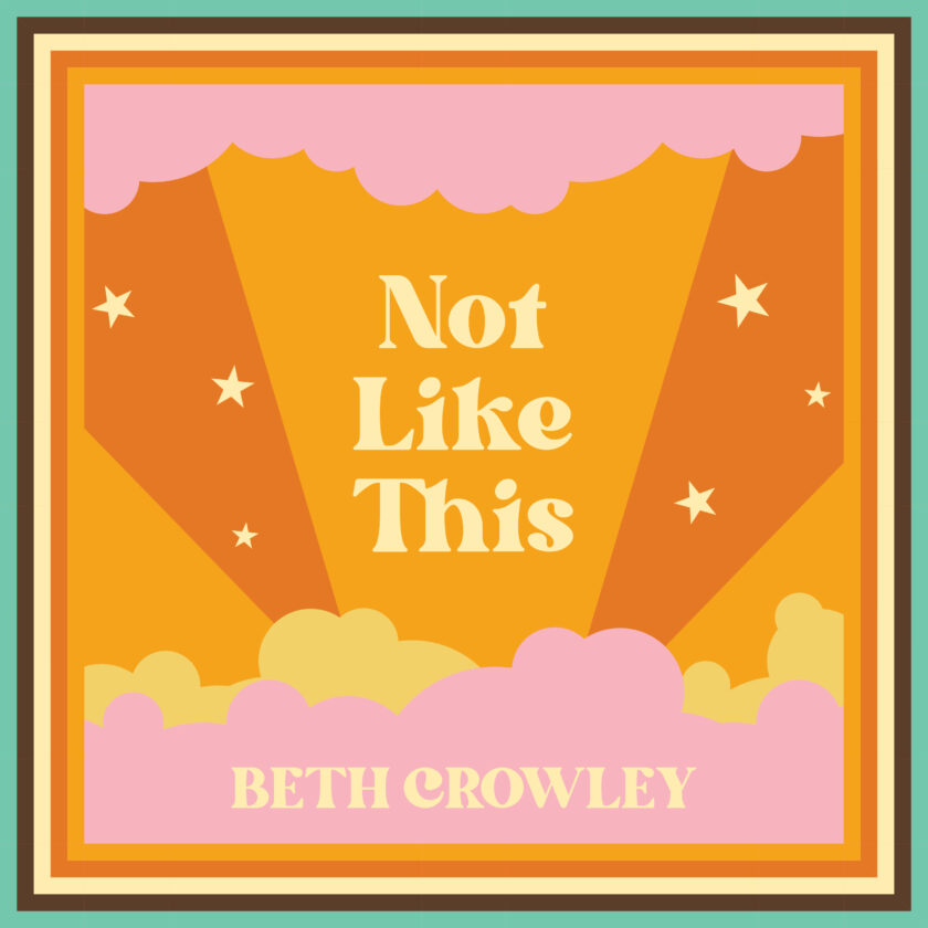 """Beth Crowley Takes Listeners on a Heartbreaking Journey in her Latest Single """"Not Like This"""""""