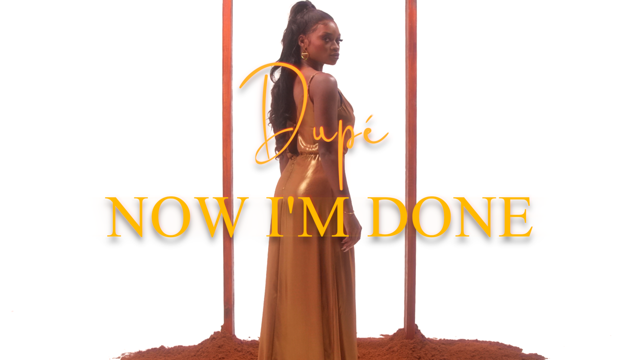 Listen to Dupé Now I'm Done