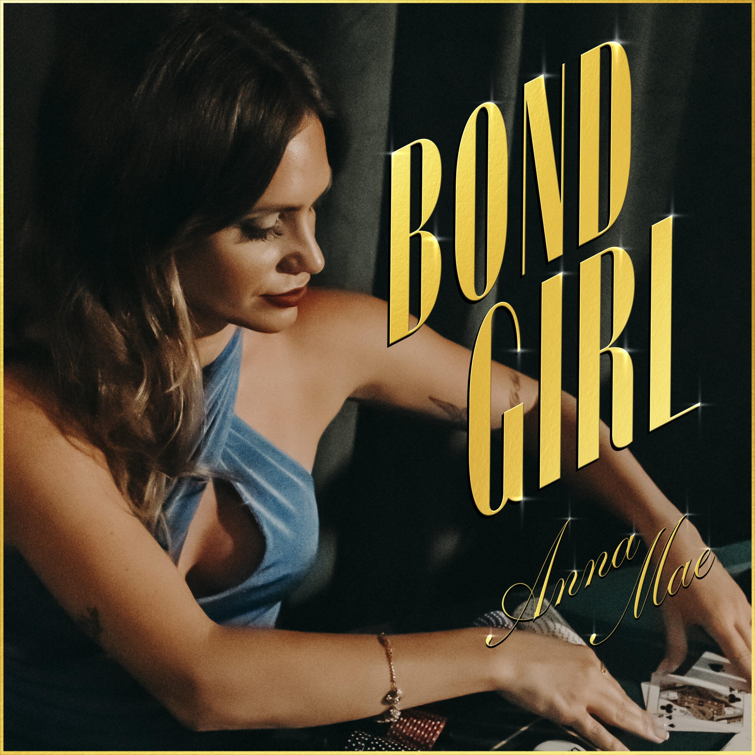"Anna Mae Unveils New Single, ""Bond Girl"""