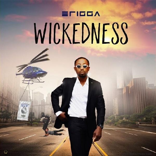Wickedness by Erigga