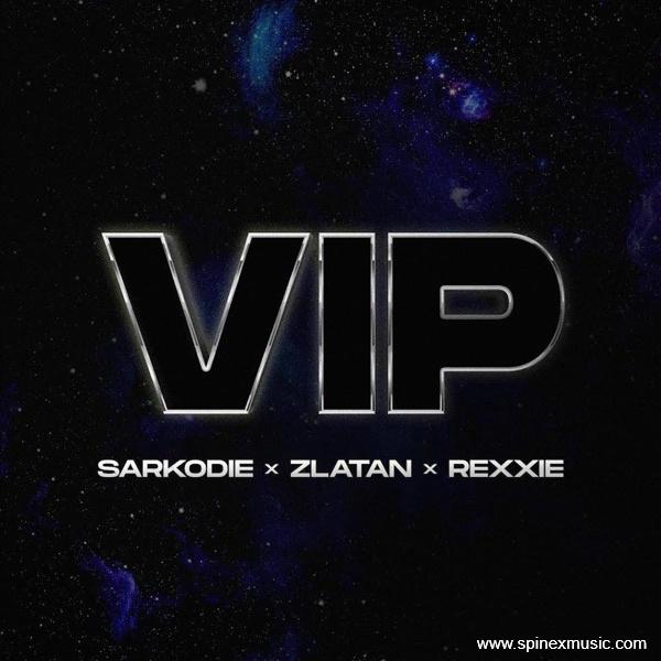VIP by Sarkodie ft Zlatan
