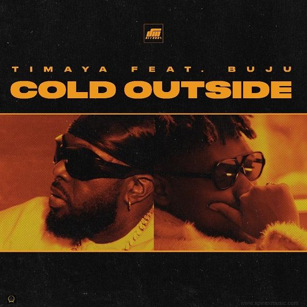 Cold Outside By Timaya Ft Buju