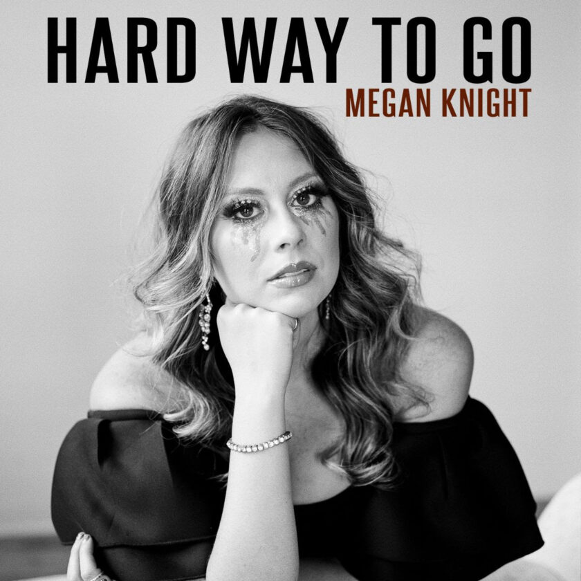 """Megan Knight Releases """"Hard Way To Go"""""""