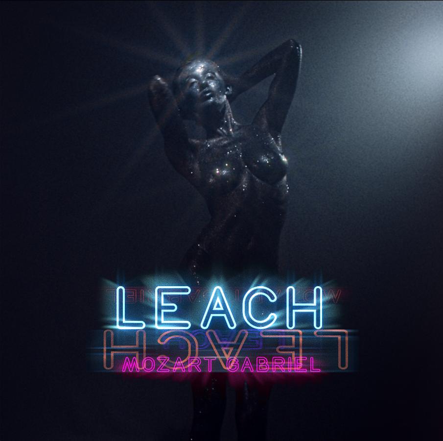 Mozart Gabriel Releases Hot New Single Leach