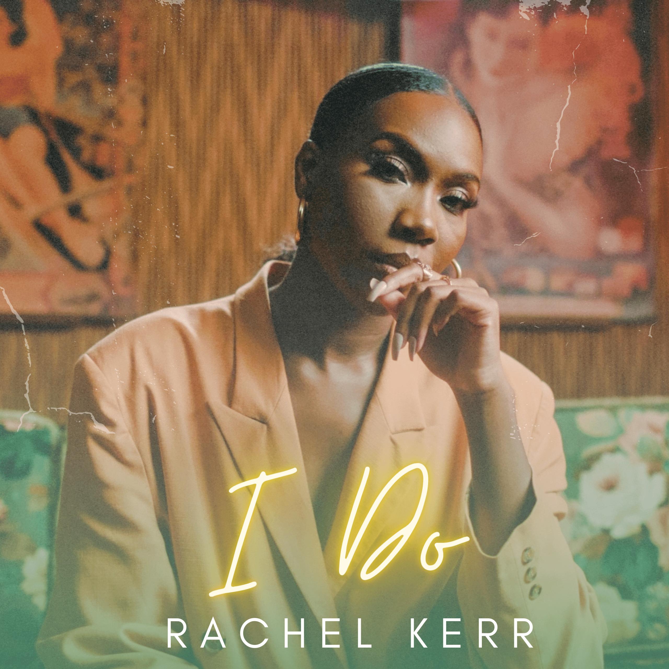 Rachel Kerr Releases New Single I Do