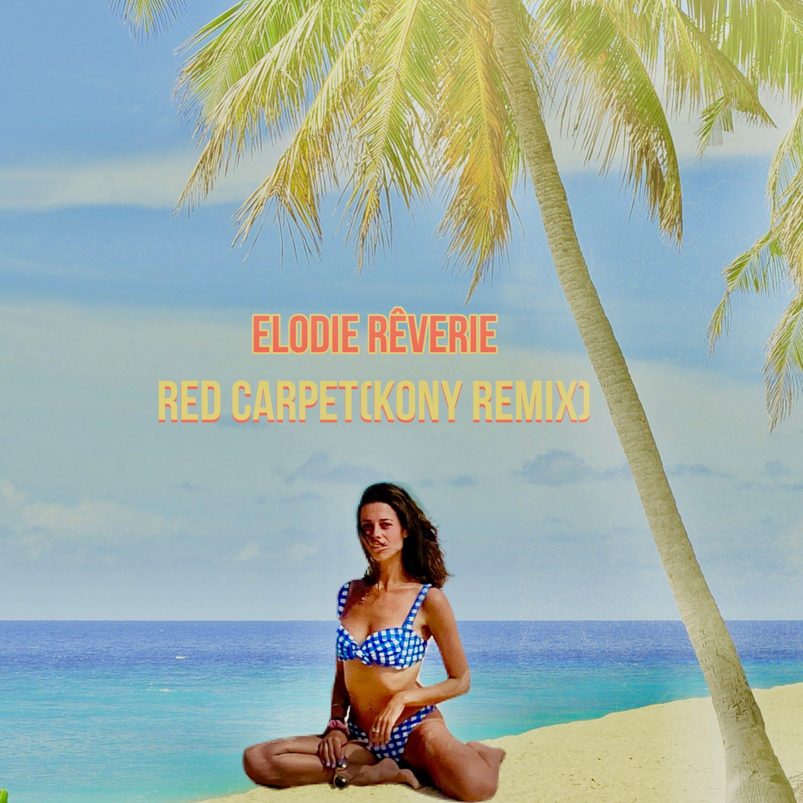 Elodie Rêverie.- Red Carpet (Kony Remix)